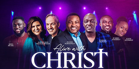 Alive with CHRIST. - A night of Divine Encounter , Worship, Joyful Praise! tickets