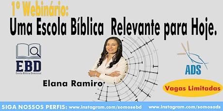 1º Webinário: Uma Escola Bíblica Relevante para Hoje ingressos