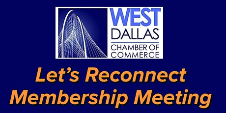 West Dallas Chamber Presents: Let's Reconnect Membership Meeting tickets