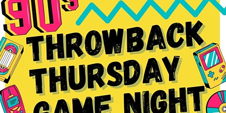 Game Night (90's Throwback Thursday ) tickets