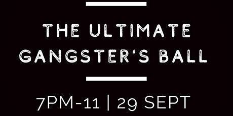 The ultimate Gangsters Ball tickets