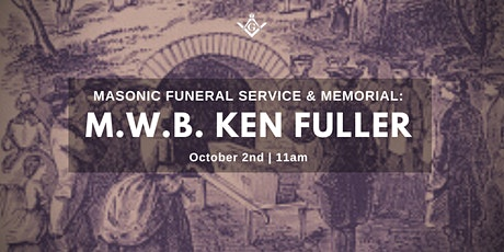 Masonic Funeral Service & Memorial for our Beloved MWB Ken Fuller tickets