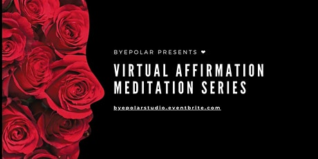 Byepolar  Affirmation Meditation Series tickets
