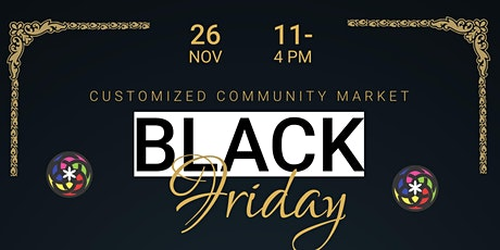 Customized Community Market - BLACK FRIDAY tickets