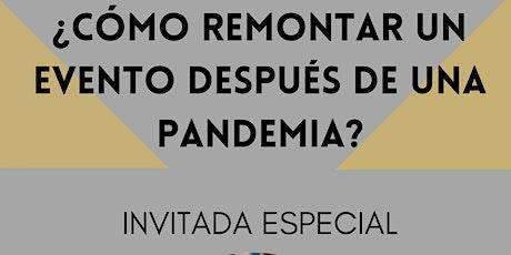 Como remontar un evento después de una pandemia? boletos