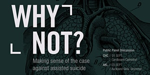 Why Not? | Making sense of the case against assisted...