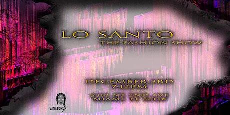 Lo Santo: The Fashion Show tickets