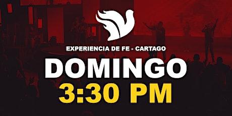 Sede Cartago Experiencia de Fe  3:30pm entradas