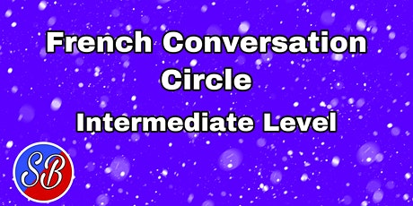 French Conversation Circle (Intermediate) tickets