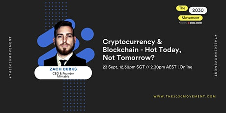 2030 Movement: Cryptocurrency & Blockchain - Hot Today, Not Tomorrow? tickets