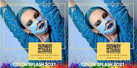 Runway Dubai color splash 2021 tickets