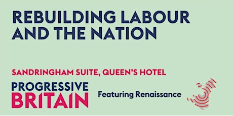 Rebuilding Labour and the Nation tickets