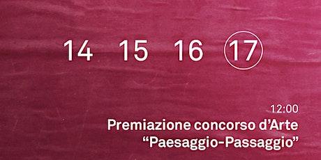 """Premiazione Concorso d'Arte """"Paesaggio-Passaggio"""" biglietti"""
