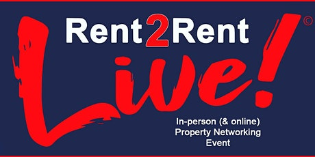 Rent 2 Rent Live! Property Networking Event (In-person Ticket page) tickets