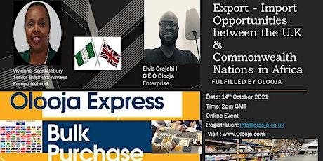 Export - Import Opportunities in the U.K & Between African Countries tickets