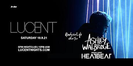 Lucent w/ Ashley Wallbridge & Heatbeat tickets
