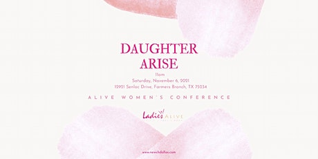 """Alive Women's Conference 2021 """"DAUGHTER ARISE"""" tickets"""