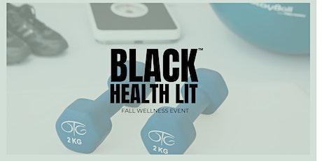 BLACK HEALTH LIT Fall Wellness Event tickets