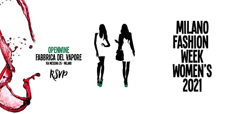 MILANO FASHION WEEK 2021 - Openwine Urban Garden - Fabbrica del Vapore biglietti