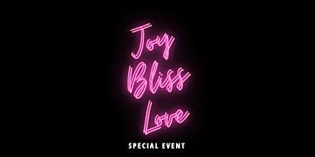 Joy Bliss Love tickets