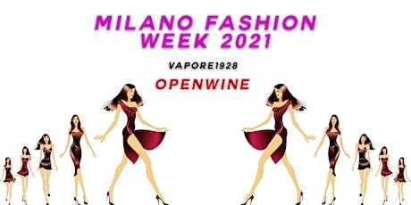 Milano Fashion Week 2021 -  Openwine alla Fabbrica Del Vapore biglietti