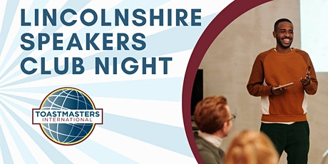 Lincolnshire Speakers Club Night - ALL WELCOME tickets