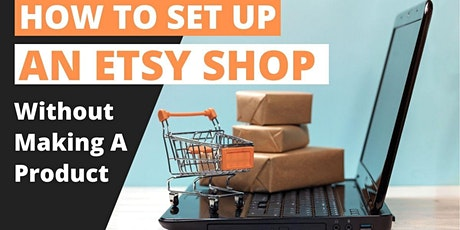 How To Set Up A Money Making ETSY Shop Without Even Making A Product tickets