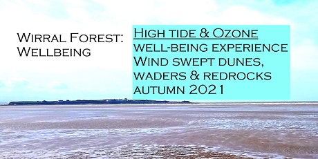 High tide and Ozone. Wirral Forest well-being experience. Autumn 2021 tickets