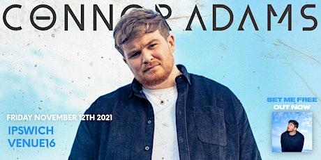 Connor Adams - Live in Ipswich, Suffolk tickets