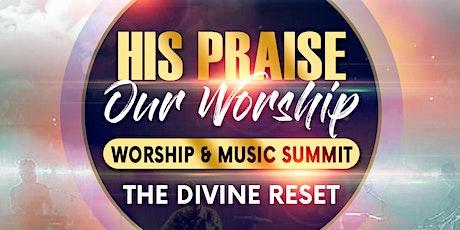 "HIS PRAISE OUR WORSHIP SUMMIT: ""THE DIVINE RESET"" WORSHIP & MUSIC SUMMIT tickets"