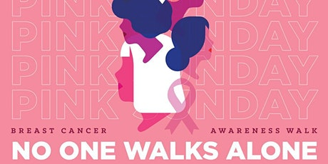 PINK SUNDAY:  No-one Walks alone, a Breast Cancer Awareness Walk tickets