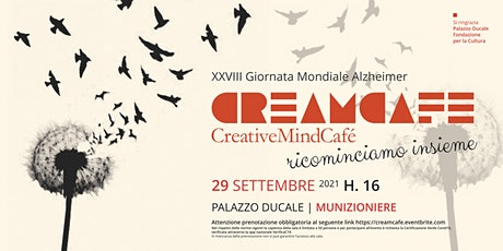 Creamcafe. Ricominciamo insieme. XXVIII Giornata Mondiale Alzheimer biglietti