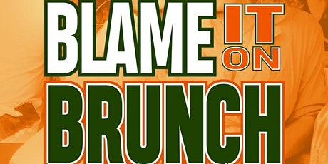 BLAME IT ON BRUNCH  • 2021 FAMU HOMECOMING tickets