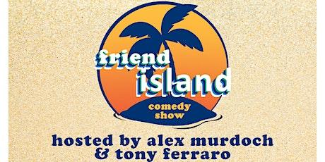 Friend Island: A Comedy Show tickets