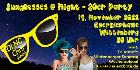 Sunglasses @ Night - 80er Jahre Party in Wittenberg - 19.11.2022 Tickets