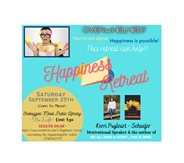 Happiness Retreat -  Overcoming the negative...Together! tickets