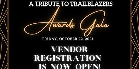 Vendor Registration-  3rd Annual Tribute to Trailblazers Awards Gala tickets