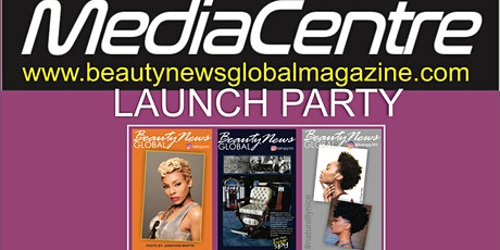 Media Centre/ Beauty News Global Magazine  Launch Party tickets