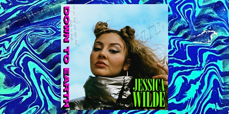 Jessica Wilde X Love Bullets 'Down To Earth' Launch Show tickets