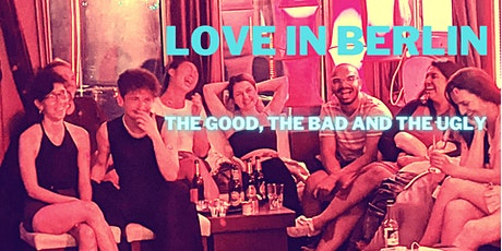 LOVE in BERLIN Special Showcase - The Good, the Bad and the Ugly Tickets