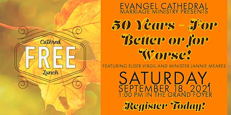 Evangel Cathedral Marriage Ministry - 50 Years for Better or for Worse! tickets