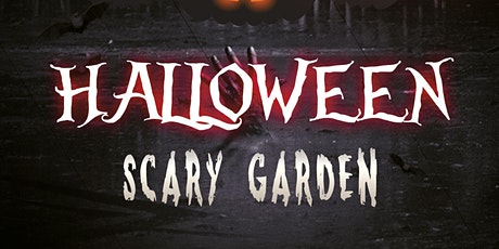 Halloween - Scary Garden Tickets