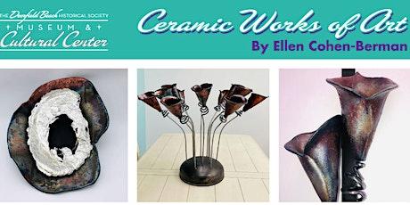 Reception For Ellen Cohen-Berman Ceramic Exhibit tickets