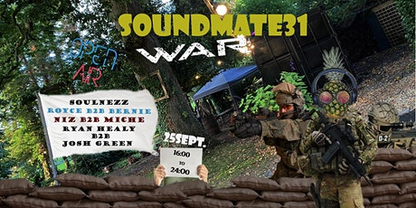 SOUNDMATE31 GOES TO THE WAR !! tickets
