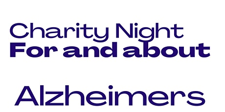 Charity Night For & About Alzheimer's. Organised by Trevor Dwyer-Lynch tickets
