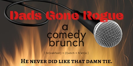 Dads Gone Rogue - A Comedy Brunch tickets