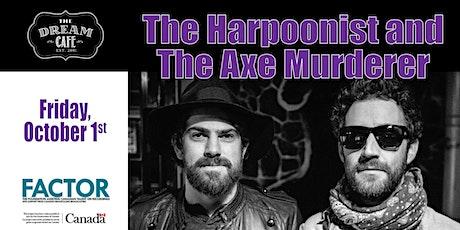 The Harpoonist & The Axe Murderer - Oct 1 tickets