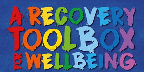 Building a Recovery Toolbox for Wellbeing for Adolescents & Teenagers tickets