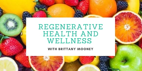Brittany's Regenerative Health and Wellness Launch tickets