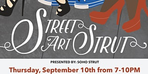 Street Strut - Street Artists + Loft Party + Fundraiser